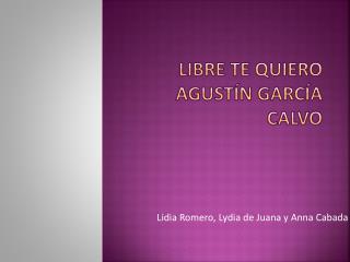 Libre  te  quiero Agustín García Calvo