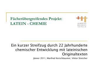 Fächerübergreifendes Projekt: LATEIN - CHEMIE