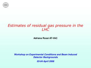 Estimates of residual gas pressure in the LHC