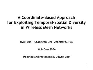 A Coordinate-Based Approach  for Exploiting Temporal-Spatial Diversity  in Wireless Mesh Networks