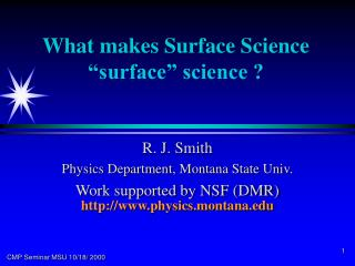 What makes Surface Science �surface� science ?