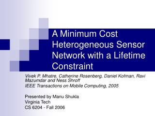 A Minimum Cost Heterogeneous Sensor Network with a Lifetime Constraint