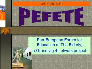 P an- E uropean  F orum for  E ducation of  T he  E lderly, a Grundtvig 4 network project