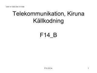 Telekommunikation, Kiruna Källkodning F14_B