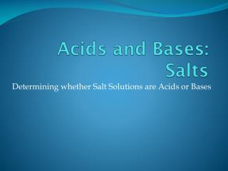 Acids and Bases: Salts