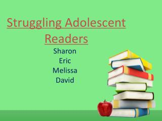 Struggling Adolescent Readers