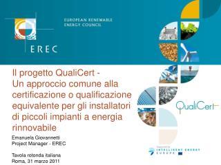 Emanuela Giovannetti  Project Manager - EREC Tavola rotonda italiana Roma, 31 marzo 2011