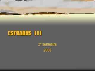ESTRADAS   I I I