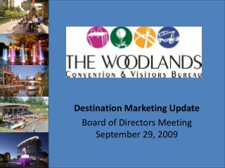 Destination Marketing Update Board of Directors Meeting September 29, 2009