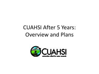 CUAHSI After 5 Years: Overview and Plans