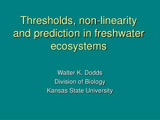 Thresholds, non-linearity and prediction in freshwater ecosystems