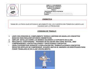 """EEM N° 21 DE MORENO """"DR MARIANO MORENO"""" UNIDAD ACADÉMICA FÍSICA I PROFESORA ROCA PATRICIA"""