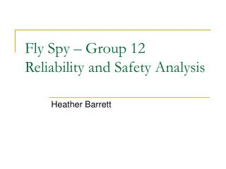 Fly Spy � Group 12 Reliability and Safety Analysis