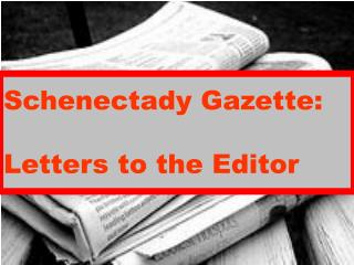 Schenectady Gazette:  Letters to the Editor