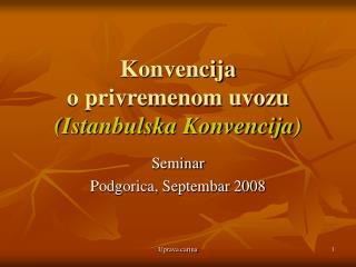Konvencija  o privremenom uvozu Istanbulska Konvencija
