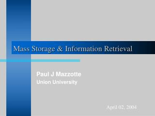 Mass Storage & Information Retrieval
