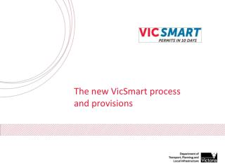 The new VicSmart process and provisions