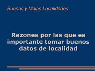Buenas y Malas Localidades