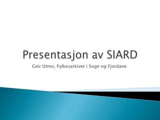 Presentasjon av  SIARD