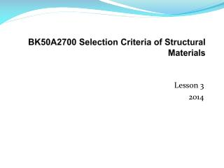 BK50A2700 Selection Criteria of Structural Materials
