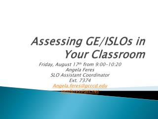 Assessing GE/ ISLOs  in Your  Classroom