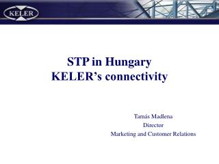 STP in Hungary KELER's connectivity