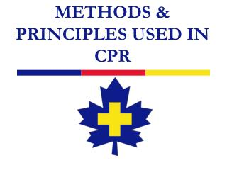 METHODS & PRINCIPLES USED IN CPR