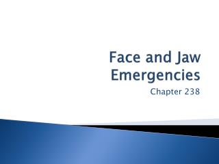 Face and Jaw Emergencies