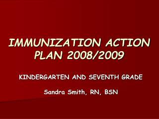 IMMUNIZATION ACTION PLAN 2008