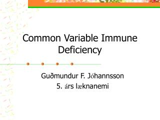 Common Variable Immune Deficiency