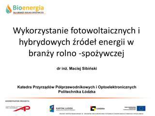Wykorzystanie fotowoltaicznych i hybrydowych źródeł energii w branży rolno -spożywczej