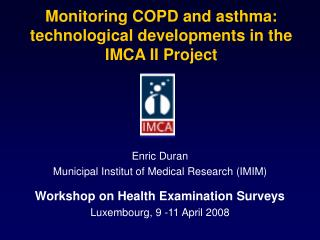Monitoring COPD and asthma: technological developments in the IMCA II Project