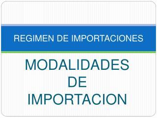 REGIMEN DE IMPORTACIONES