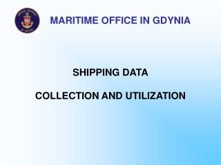 SHIPPING DATA COLLECTION AND UTILIZATION