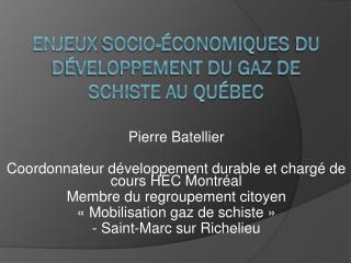 Enjeux  SOCIO-économiques  du développement du Gaz de schiste au Québec