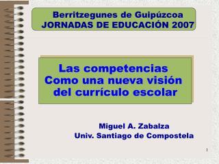 Berritzegunes de Guipúzcoa JORNADAS DE EDUCACIÓN 2007