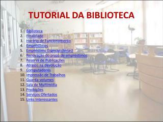 TUTORIAL DA BIBLIOTECA