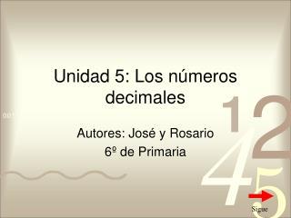 Unidad 5: Los n�meros decimales