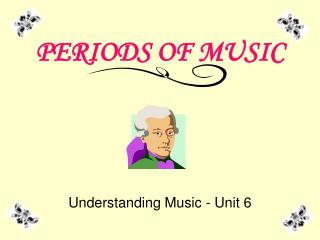 PERIODS OF MUSIC