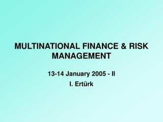 MULTINATIONAL FINANCE & RISK MANAGEMENT