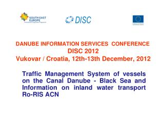 DANUBE INFORMATION SERVICES  CONFERENCE DISC 2012 Vukovar / Croatia, 12th-13th December, 2012