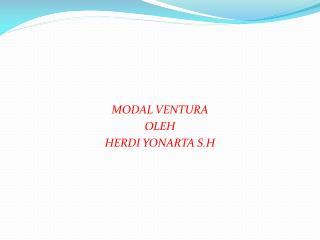 MODAL  VENTURA  OLEH  HERDI YONARTA S.H