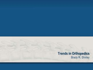 Trends in Orthopedics