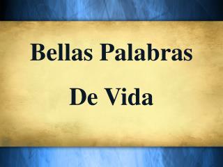 Bellas Palabras De  V ida
