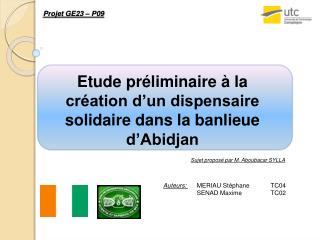 Etude préliminaire à la création d'un  dispensaire solidaire  dans la banlieue d'Abidjan