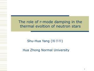 Shu-Hua Yang ( 杨书华 ) Hua Zhong Normal University