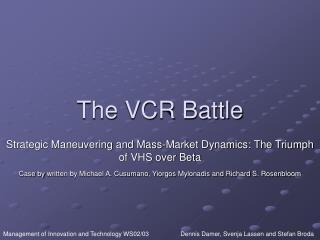 The VCR Battle