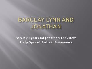 Barclay Lynn and Jonathan Dickstein Help Spread Autism Awareness