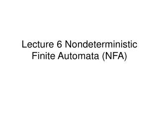 Lecture 6 Nondeterministic Finite Automata NFA