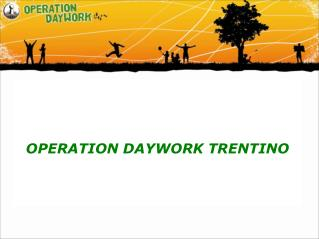 OPERATION DAYWORK TRENTINO